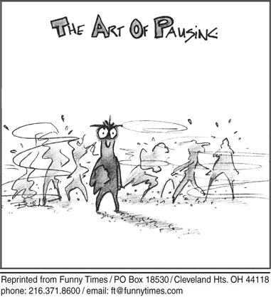 Funny art busy pausing  cartoon, August 07, 2013