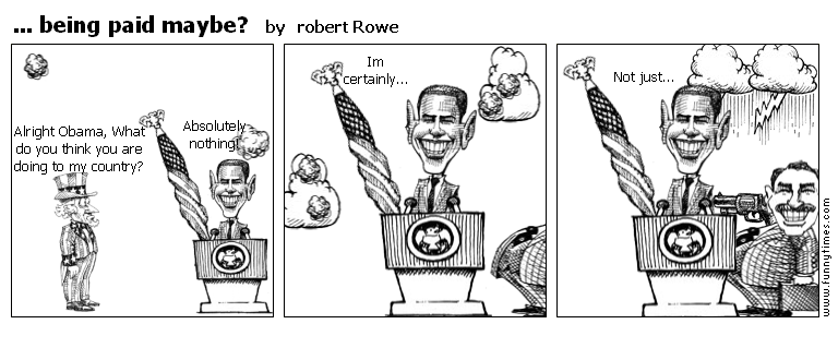 ... being paid maybe by robert Rowe