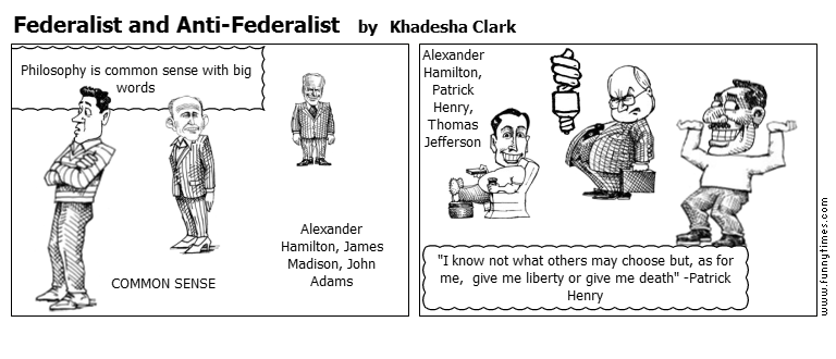 Federalist and Anti-Federalist by Khadesha Clark