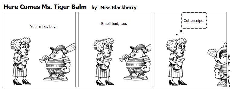Here Comes Ms. Tiger Balm by Miss Blackberry