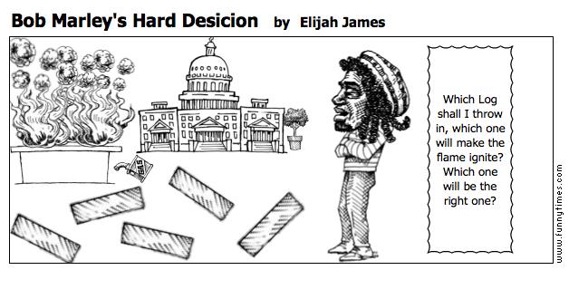 Bob Marley's Hard Desicion by Elijah James