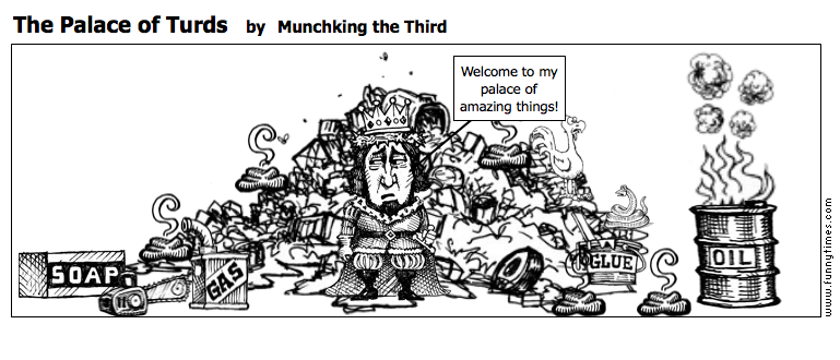 The Palace of Turds by Munchking the Third