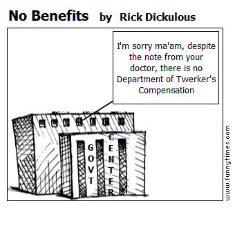 No Benefits by Rick Dickulous