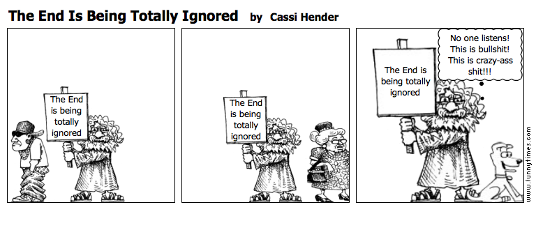 The End Is Being Totally Ignored by Cassi Hender