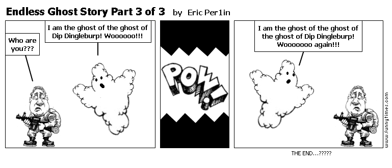 Endless Ghost Story Part 3 of 3 by Eric Per1in