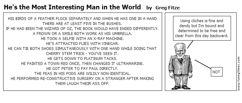 He's the Most Interesting Man in the Wo by Greg Fitze