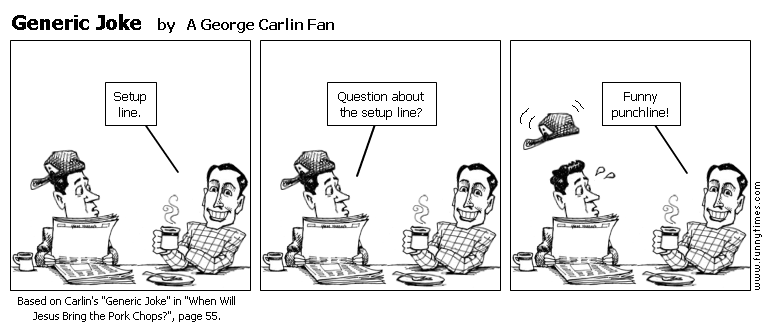 Generic Joke by A George Carlin Fan