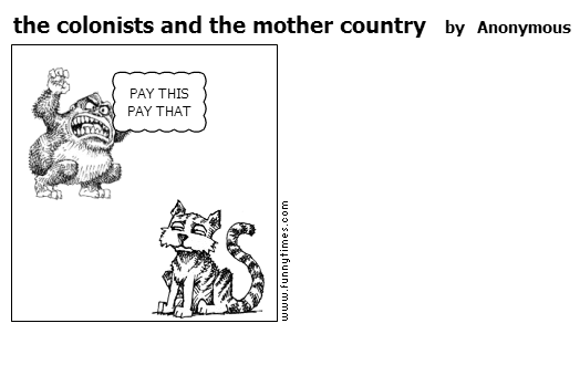 the colonists and the mother country by Anonymous