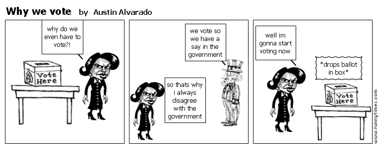 Why we vote by Austin Alvarado