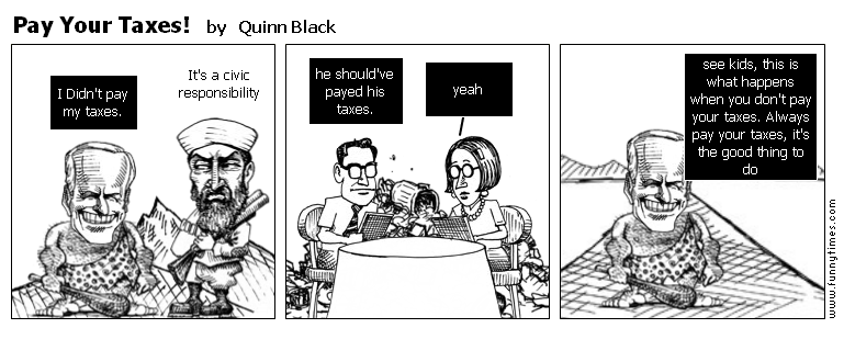 Pay Your Taxes by Quinn Black
