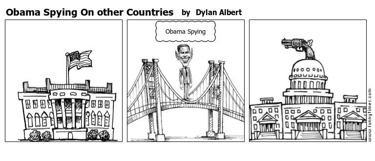 Obama Spying On other Countries by Dylan Albert