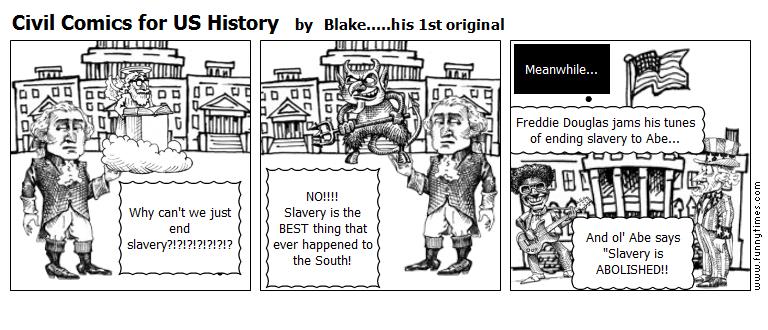 Civil Comics for US History by Blake.....his 1st original