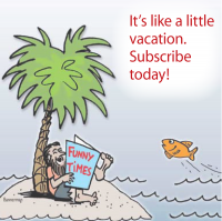 It's like a little vacation. Subscribe today!