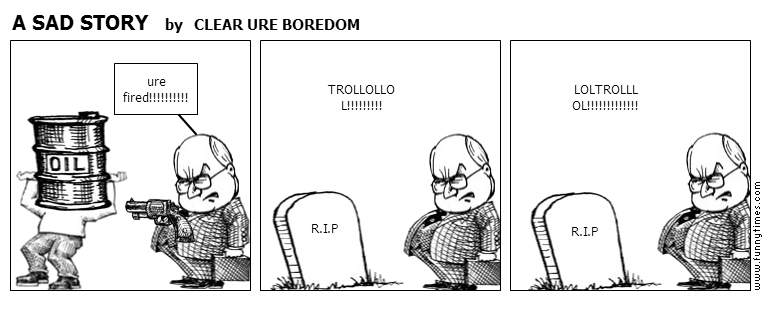 A SAD STORY by CLEAR URE BOREDOM