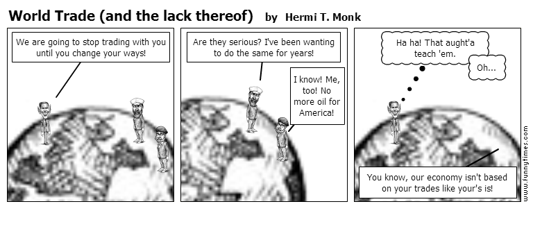 World Trade and the lack thereof by Hermi T. Monk