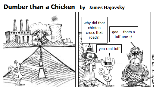 Dumber than a Chicken by James Hajovsky
