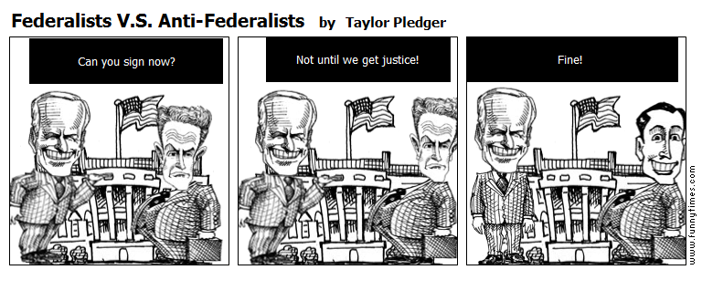 federalists v s anti federalists the funny times