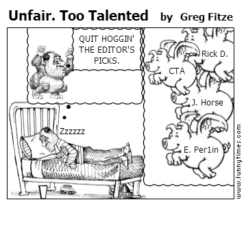 Unfair. Too Talented by Greg Fitze