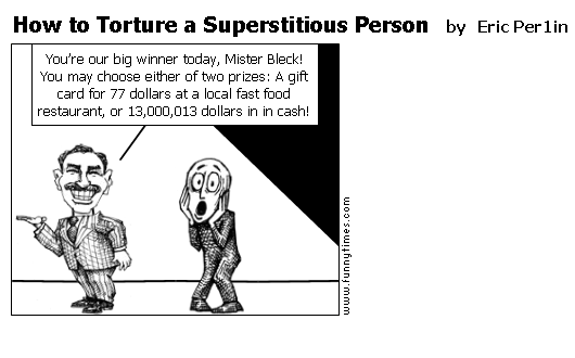 How to Torture a Superstitious Person by Eric Per1in