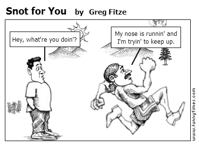 Snot for You by Greg Fitze