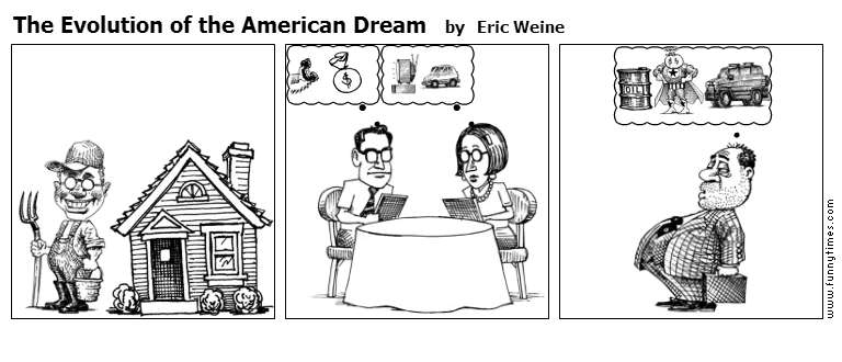 evolution of the american dream American dream essay learn to write correctly useful tips the dream act essay the concept essay on the american dream – perhaps one of the most profound and interesting topics to write an essay it is also very popular among school assignments  i believe that the american dream evolution was the american dream for me is etc step 4.