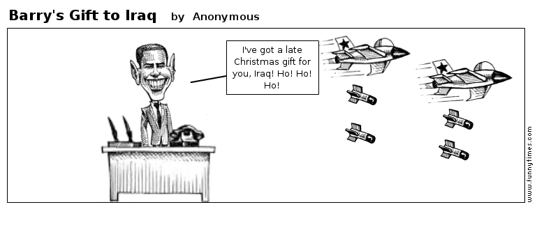 Barry's Gift to Iraq by Anonymous