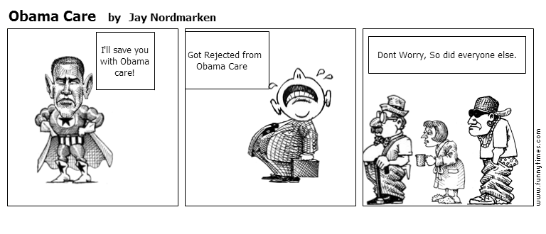 Obama Care by Jay Nordmarken