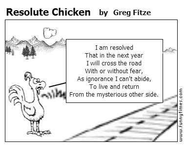 Resolute Chicken by Greg Fitze