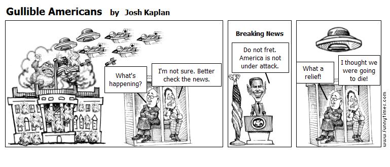 Gullible Americans by Josh Kaplan