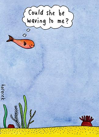 Waving at Fish