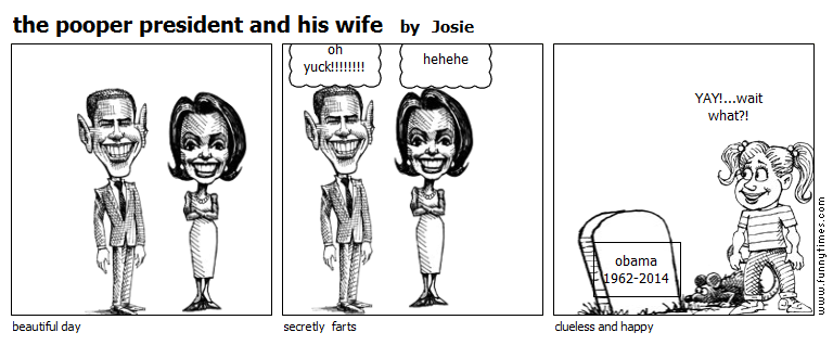 the pooper president and his wife by Josie