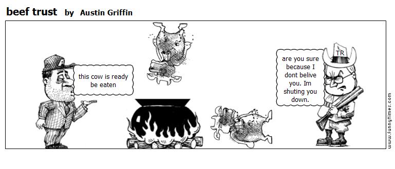beef trust by Austin Griffin