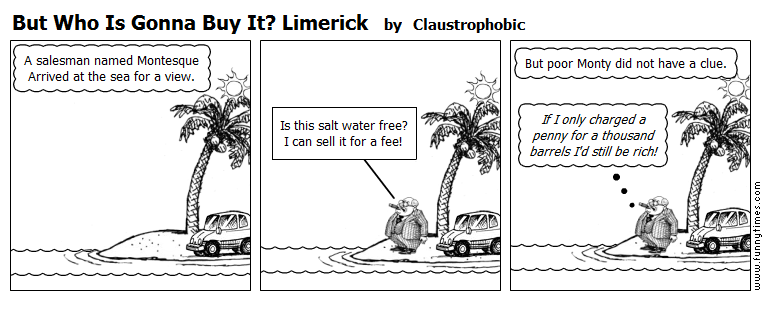 But Who Is Gonna Buy It Limerick by Claustrophobic