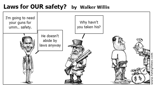 Laws for OUR safety by Walker Willis