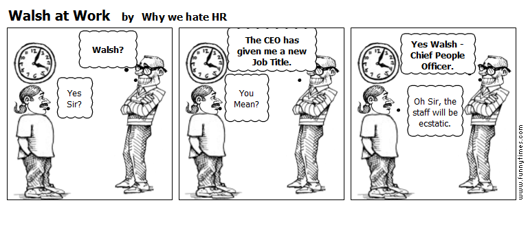 Walsh at Work by Why we hate HR