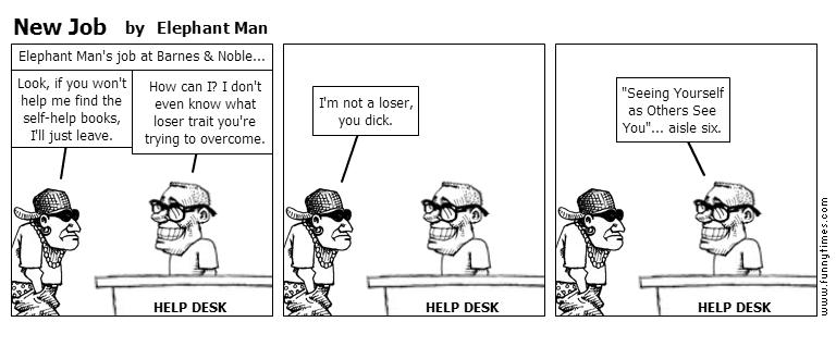New Job by Elephant Man
