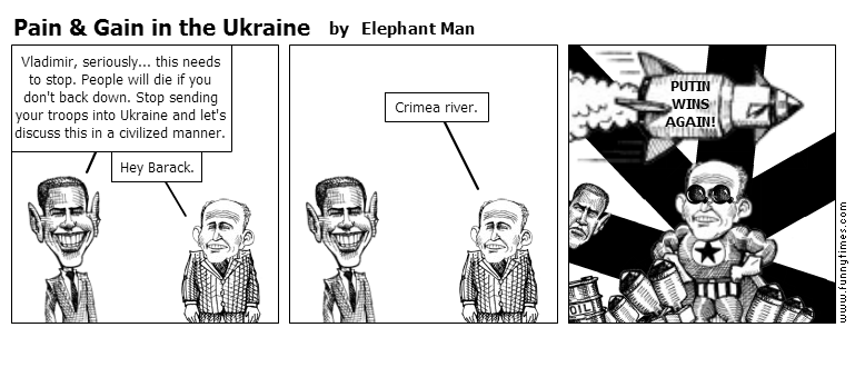 Pain  Gain in the Ukraine by Elephant Man