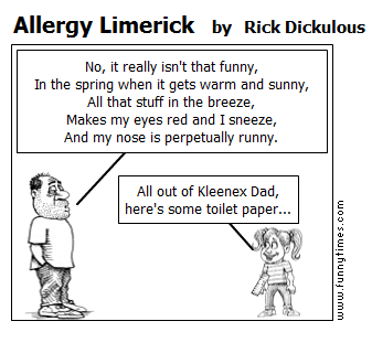 Allergy Limerick by Rick Dickulous