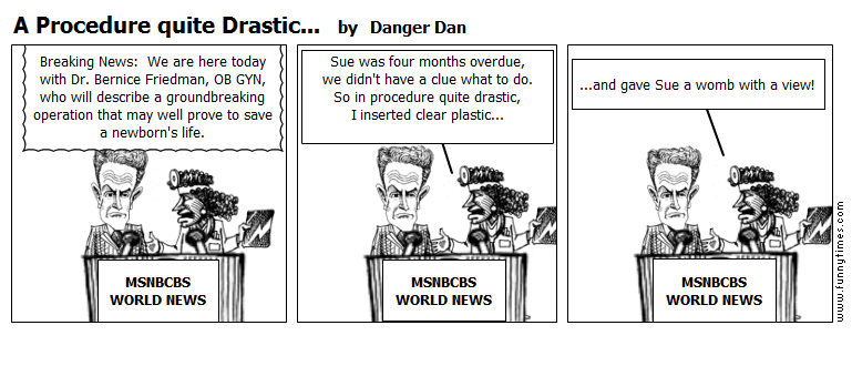 A Procedure quite Drastic... by Danger Dan