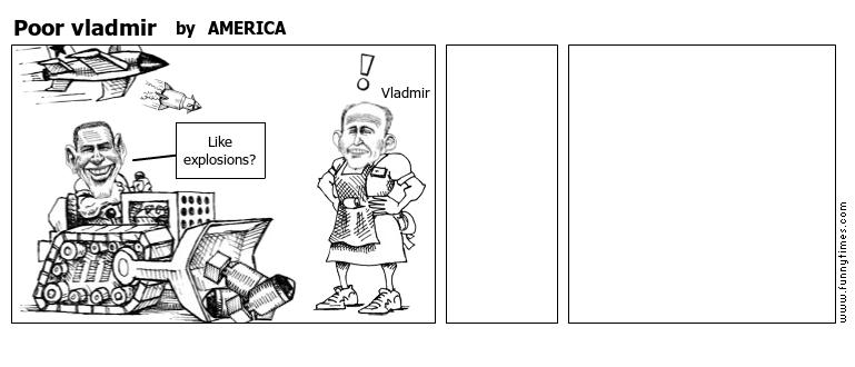 Poor vladmir by AMERICA
