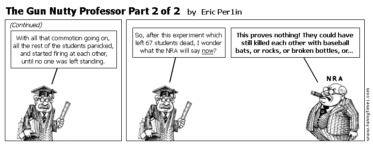 The Gun Nutty Professor Part 2 of 2 by Eric Per1in