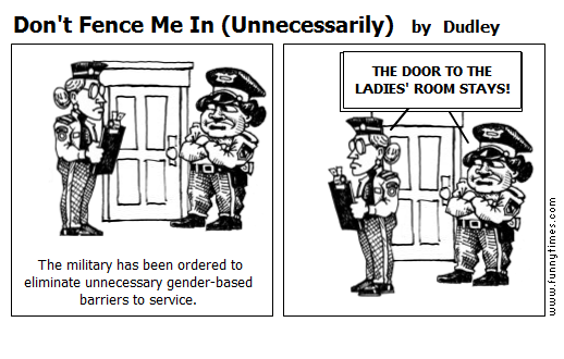 Don't Fence Me In Unnecessarily by Dudley