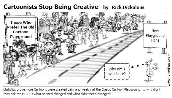 Cartoonists Stop Being Creative by Rick Dickulous