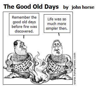 The Good Old Days by john horse