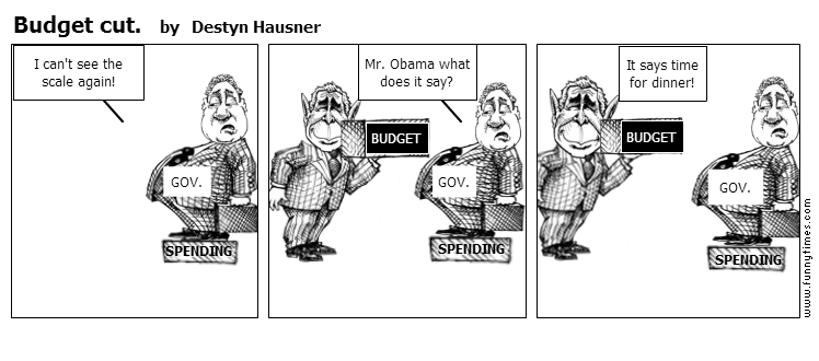 Budget cut. by Destyn Hausner