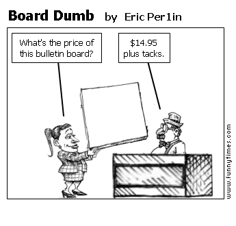 Board Dumb by Eric Per1in