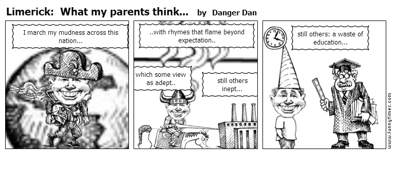 Limerick  What my parents think... by Danger Dan
