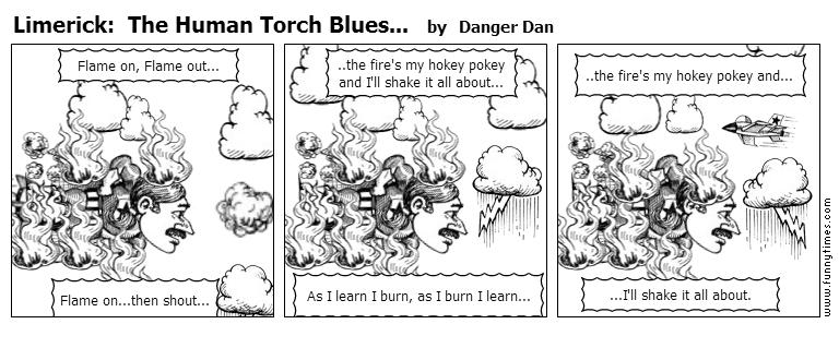 Limerick The Human Torch Blues... by Danger Dan