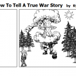 how to tell a true war story by tim obrien essay 2012-04-23 for tim o'brien, true war stories can be lies, or take place years before or after a war here he shares one that made him want to cry—and reminds him why.