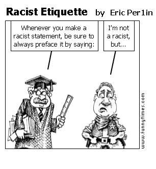Racist Etiquette by Eric Per1in